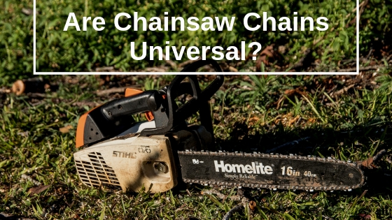 Are Chainsaw Chains Universal_