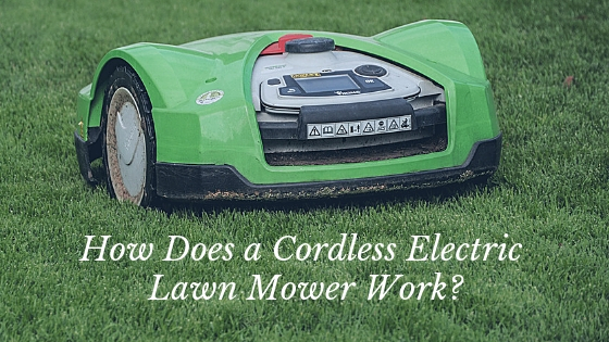 How Does a Cordless Electric Lawn Mower Work