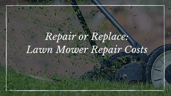 Repair or Replace: Lawn Mower Repair Costs