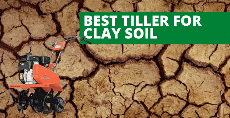 The 5 Best Tiller For Clay Soil Review 2020