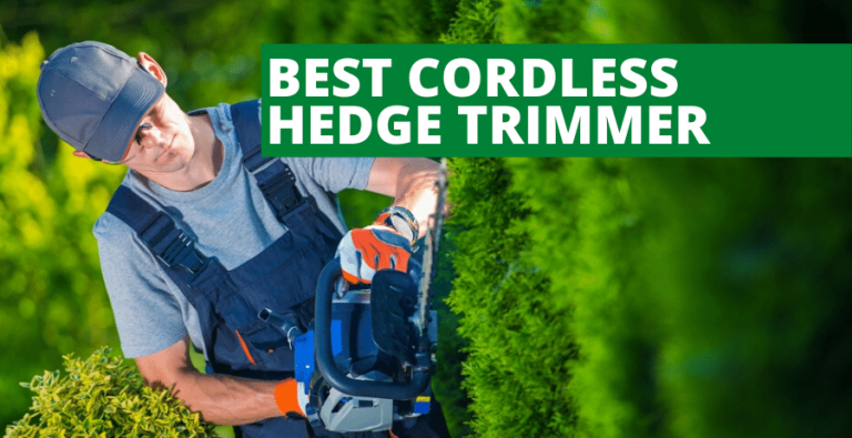 Best Cordless Hedge Trimmer (2020 Reviews Updated)