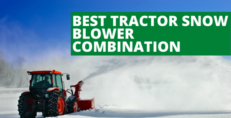 Best Tractor Snow Blower Combination (2021 Reviews Updated)
