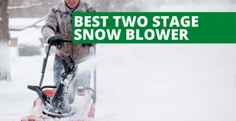 Best Two Stage Snow Blower (2020 Reviews Updated)