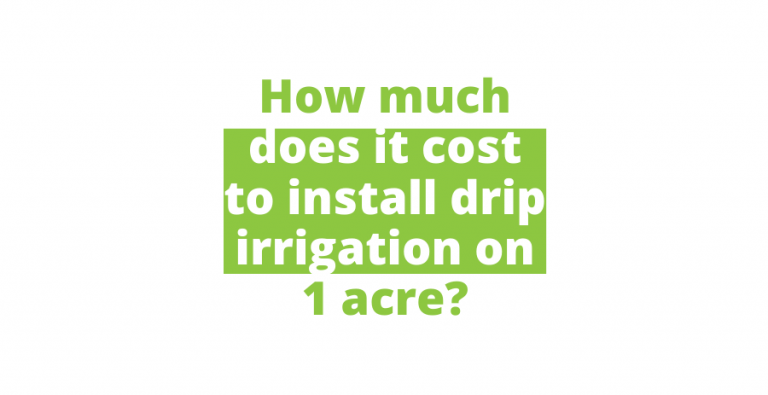 How much does it cost to install drip irrigation on 1 acre?